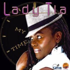 Lady Tia: My Time