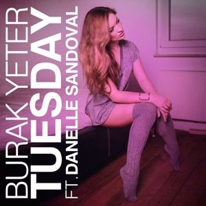Burak Yeter: Tuesday (feat. Danelle Sandoval)