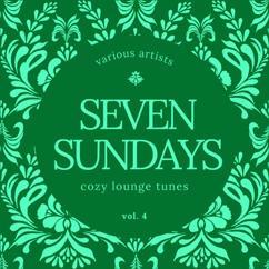 Various Artists: Seven Sundays (Cozy Lounge Tunes), Vol. 4