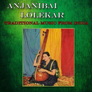 Anjanibai Lolekar: Traditional Music from India