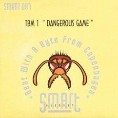 TBM 1: Dangerous Game