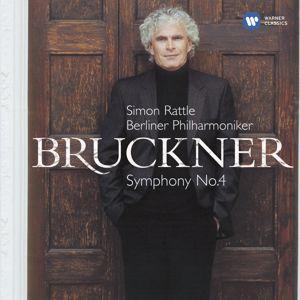 "Sir Simon Rattle: Bruckner: Symphony No. 4, ""Romantic"""