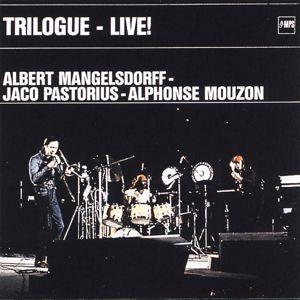 Albert Mangelsdorff with Alphonse Mouzon & Jaco Pastorius: Trilogue