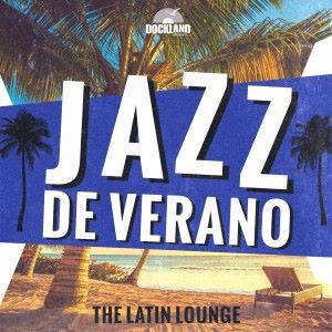 Various Artists: Jazz de Verano - The Latin Lounge
