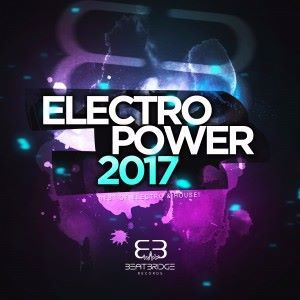 Various Artists: Electropower 2017: Best of Electro & House!