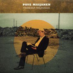 Pave Maijanen: Kaikessa rauhassa