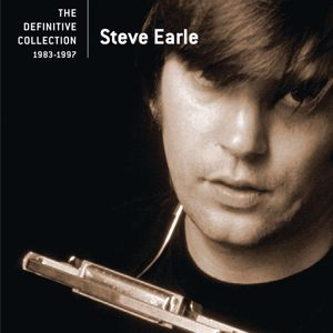 Steve Earle: The Definitive Collection