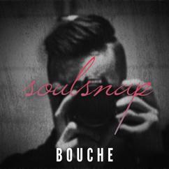 Bouche: Soulsnap