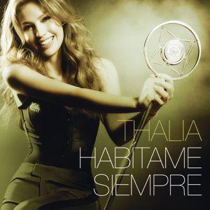 Thalia: Habítame Siempre