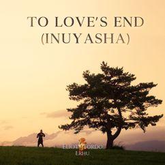 Eliott Tordo Erhu: To Love's End (Inuyasha)