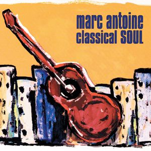 Marc Antoine: Classical Soul