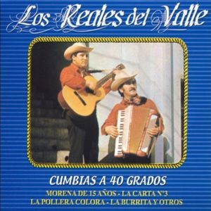 Los Reales Del Valle: Cumbias A 40 Grados (Remastered)