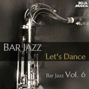 Various Artists: Bar Jazz: Let's Dance, Vol. 6