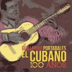 Guillermo Portabales: El Cubano - 100 años