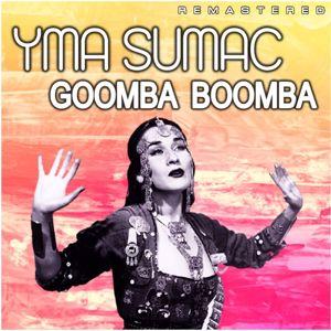 Yma Sumac: Goomba Boomba (Remastered)