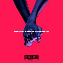 James Hype, Kelli-Leigh: More Than Friends (feat. Kelli-Leigh)