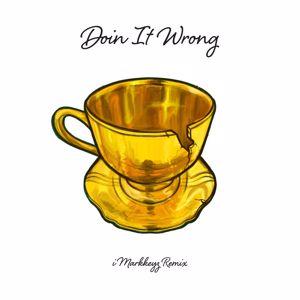 TeaMarrr: Doin It Wrong (DJ iMarkkeyz Remix)