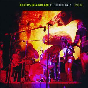 Jefferson Airplane: Return To The Matrix