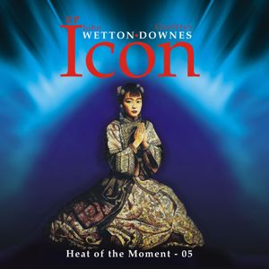 Icon: Heat of the Moment 05 EP