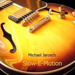 Michael Jarosch: Slow-E-Motion