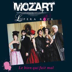 Mozart Opera Rock: Le Bien qui fait mal (New mix radio)