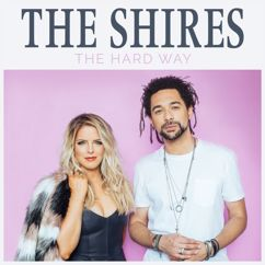 The Shires: The Hard Way