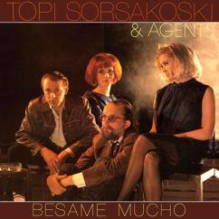 Topi Sorsakoski & Agents: Besame Mucho