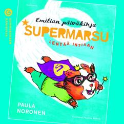 Paula Noronen: Supermarsu lentää Intiaan