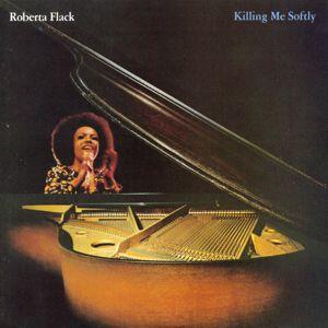 Roberta Flack: Killing Me Softly with His Song