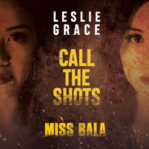 Leslie Grace: Call the Shots