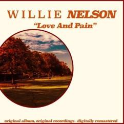 Willie Nelson: Love and Pain