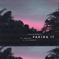 Calvin Harris, Kehlani, Lil Yachty: Faking It (Radio Edit)