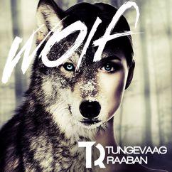 Tungevaag & Raaban: Wolf
