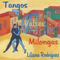 Liliana Rodríguez: Tangos, valses, milongas (2016 Remasterizado)