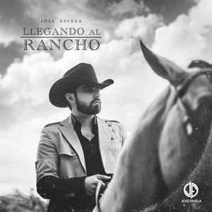 Joss Favela: Llegando Al Rancho