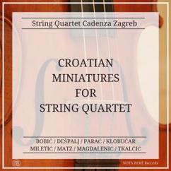 String Quartet Cadenza Zagreb: Croatian Miniatures For String Quartet