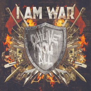 I AM WAR: Outlive You All (Bonus Track Version)