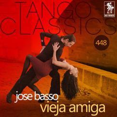 Jose Basso: Vieja amiga (Historical Recordings)