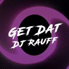Dj Rauff: Get Dat