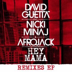 David Guetta: Hey Mama (feat. Nicki Minaj, Bebe Rexha & Afrojack) (Remixes EP)