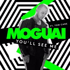 MOGUAI: You'll See Me (feat. Tom Cane)