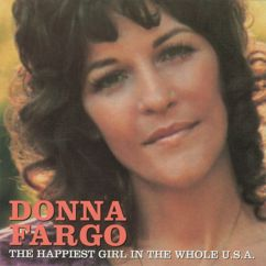 Donna Fargo: The Happiest Girl In The Whole U.S.A.