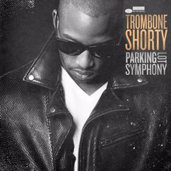 Trombone Shorty: Here Come The Girls