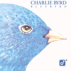 Charlie Byrd: I Ain't Got Nothin' But The Blues
