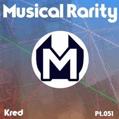 Kred: Musical Rarity, Pt. 051