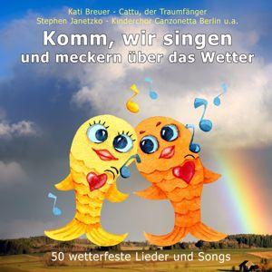Various Artists: Komm, wir singen und meckern über das Wetter (50 wetterfeste Lieder und Songs)