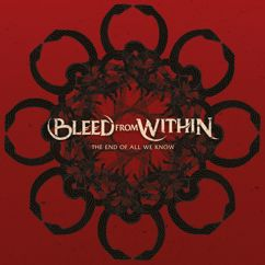 Bleed From Within: The End of All We Know