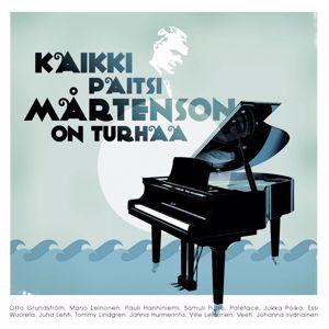 Various Artists: Kaikki Paitsi Mårtenson On Turhaa