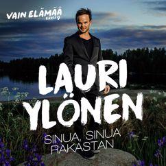 Lauri Ylönen: Sinua, sinua rakastan (Vain elämää kausi 9)