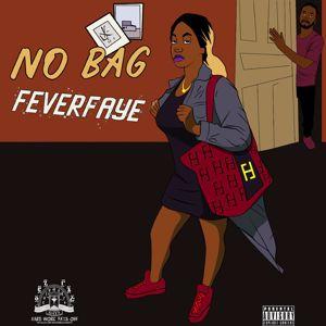 Fever Faye: No Bag